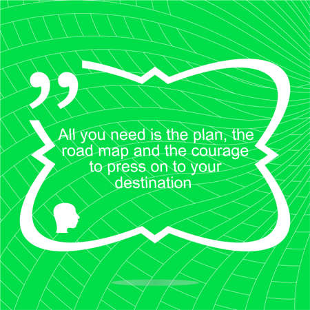 street wise: Inspirational motivational quote. All you need is the plan, the road map, and the courage to press on to your destination. Simple trendy design. Positive quote.