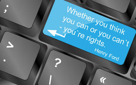 whether: Whether your think you can or you cant youre rights. Computer keyboard keys with quote button. Inspirational motivational quote. Simple trendy design