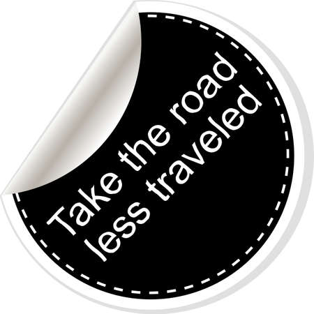 reiste: Take the road less traveled. Inspirational motivational quote. Simple trendy design. Black and white stickers.