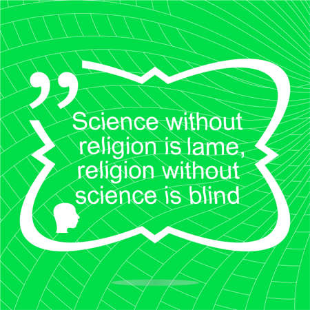 lame: Science without religion is lame. Inspirational motivational quote. Simple trendy design. Positive quote