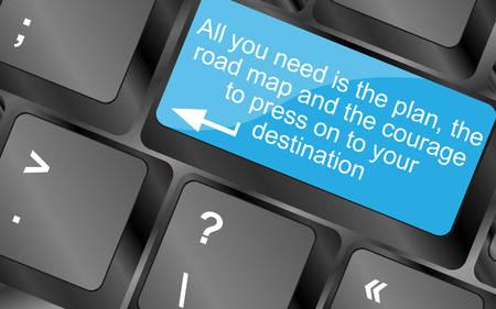 必要なの計画、道路マップ、および勇気を先に押します。引用ボタンでコンピューターのキーボードのキー。心に強く訴える動機引用。シンプルな  イラスト・ベクター素材