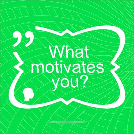what motivates me. Inspirational motivational quote. Simple trendy design. Positive quote. illustration