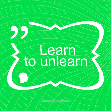 consist: learn to unlearn. Inspirational motivational quote. Simple trendy design. Positive quote. illustration