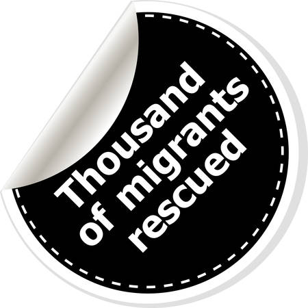 thousand: thousand of migrants rescued. vector illustration of realistic stickers or notes. Black and white style. Illustration