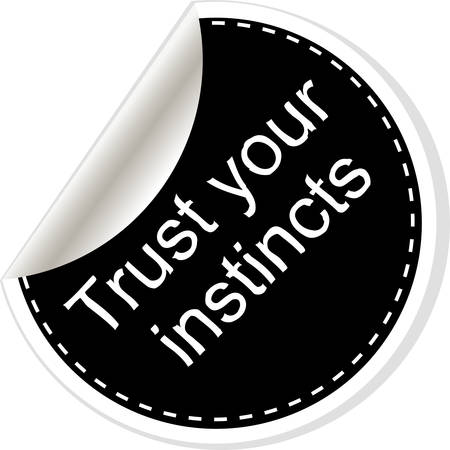 instincts: Trust your instincts. Inspirational motivational quote. Simple trendy design. Black and white stickers.  Vector illustration
