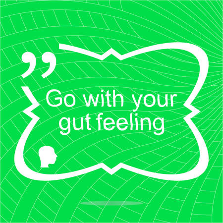 gut: Go with your gut feeling. Inspirational motivational quote. Simple trendy design. Positive quote. Vector illustration