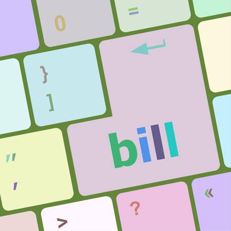 bill board: bill word on keyboard key, notebook computer button vector illustration