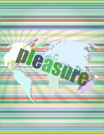 pleasure: business concept: word pleasure on digital touch screen background vector illustration Illustration