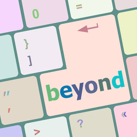 beyond: beyond button on keyboard key with soft focus vector illustration