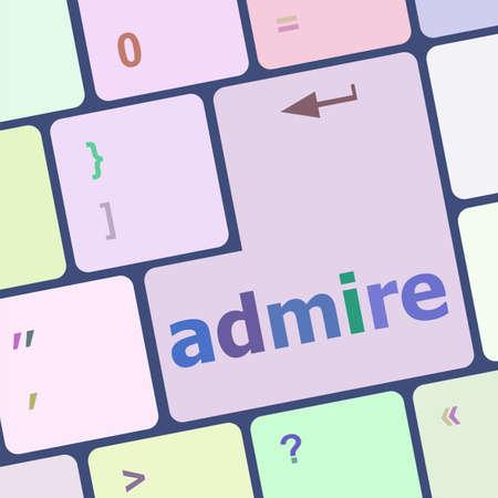 admire: admire word on computer keyboard keys vector illustration