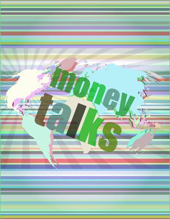 talks: money talks words on digital touch screen vector illustration Illustration