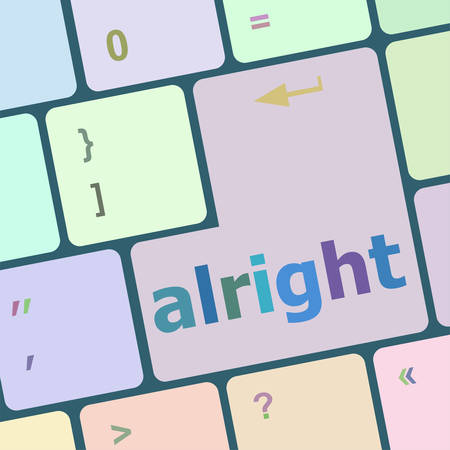 alright: Computer keyboard button with alright word on it vector illustration