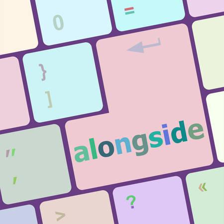 alongside: alongside words concept with key on keyboard vector illustration