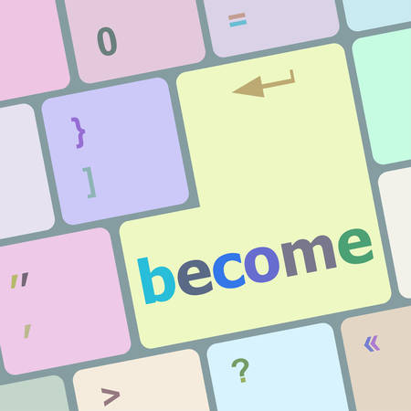 become: become word on keyboard key, notebook computer button vector illustration Illustration
