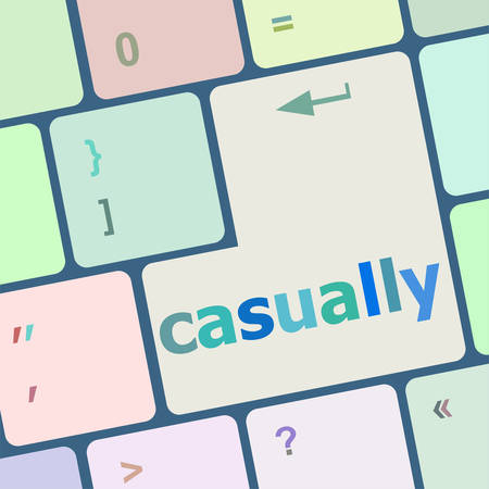 casually: casually word on keyboard key, notebook computer button vector illustration Illustration