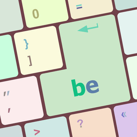 be: be word on keyboard key, notebook computer button vector illustration