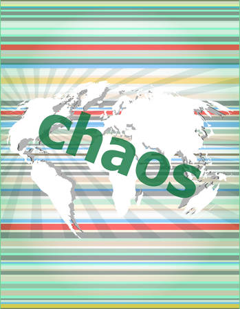 chaos: chaos word on business digital touch screen vector illustration Illustration