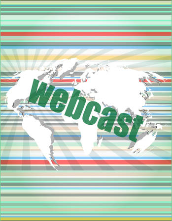 webcast: webcast words on digital touch screen interface - business concept vector illustration