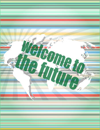 Time concept: words Welcome to the future on digital screen, 3d vector illustration
