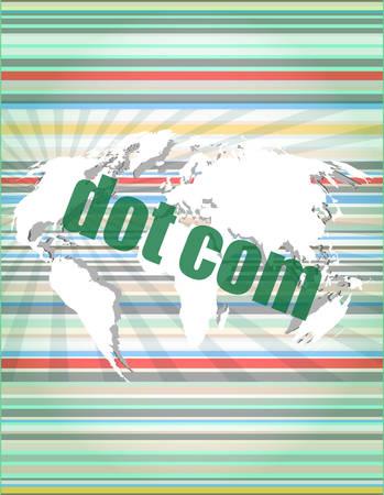 dot com: words dot com on digital screen, information technology concept vector illustration