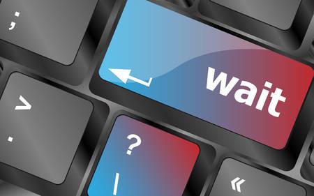 wait: wait word button on a computer keyboard . keyboard keys. vector illustration Illustration