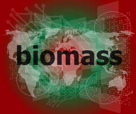 biomasa: palabra biomasa en el fondo de pantalla táctil digital