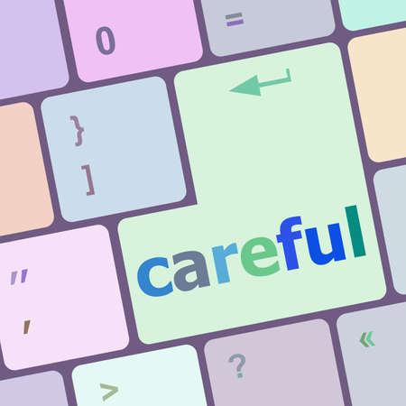 careful: careful word on keyboard key, notebook computer button Stock Photo