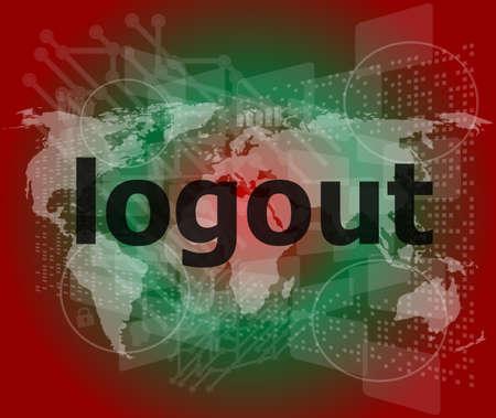logout word, hi-tech background, digital business touch screen Stock Photo