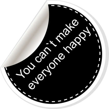 You cant make everyone happy.  Quote, comma, note, message, blank, template, text, bulleted, tags and comments. Dialog window. Stock Photo