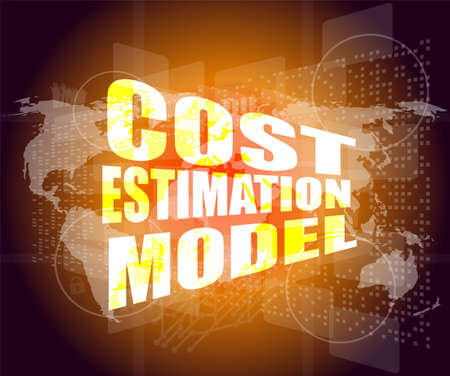 account executive: Management concept: cost estimation model words on digital screen