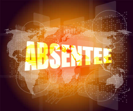 absentee: absentee word on business digital touch screen