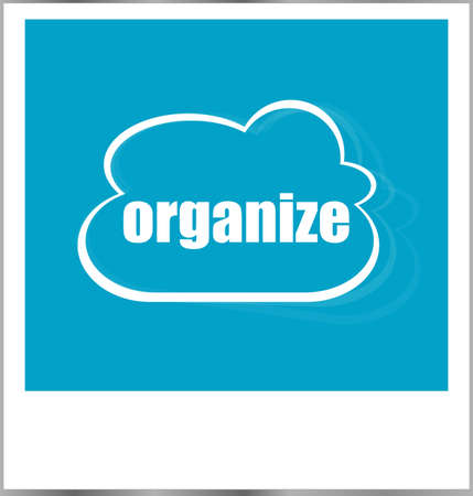 old photograph: organize word business concept, photo frame isolated on white