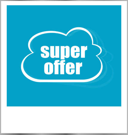 old photograph: super offer words business concept, photo frame isolated on white