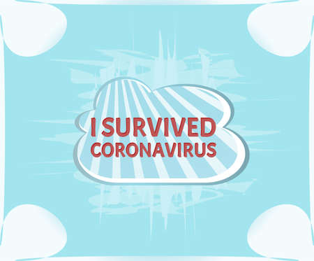 I survived coronavirus. Sign caution covid-19. Coronavirus outbreak. Danger and public health risk disease and flu outbreak. Pandemic medical concept