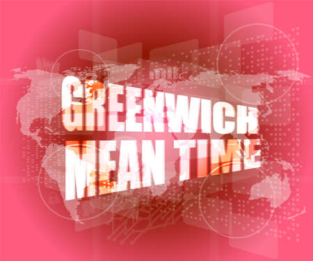 greenwich mean time word on digital touch screen Stock Photo