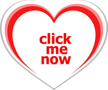 Text click me now. Web design concept . Love heart icon button for web services and apps