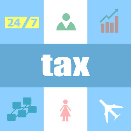 tax word. Business concept . Can be used for workflow layout, diagram, business step options, banner