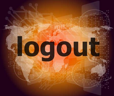 logout word, hi-tech background, digital business touch screen 版權商用圖片
