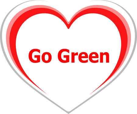 Text Go Green, business concept . Love heart icon button for web services and apps