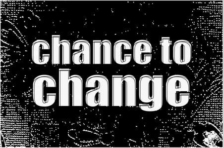 business concept. text chance to change . White words on black abstract background
