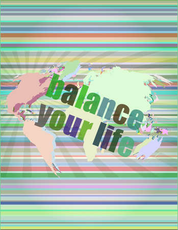 Life style concept: words balance you life on digital screen