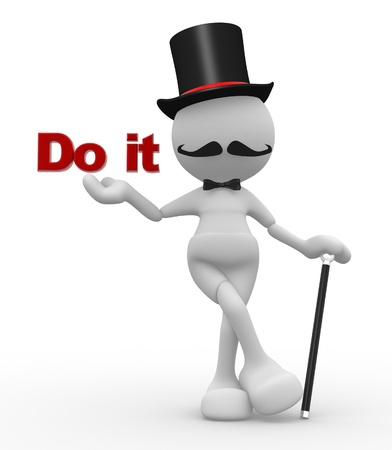 3d people - man, person with hat and with a cane. Gentleman and word  Do it photo
