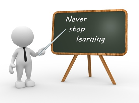 never: 3d people - man, person with a blackboard. Never stop learning. Teacher