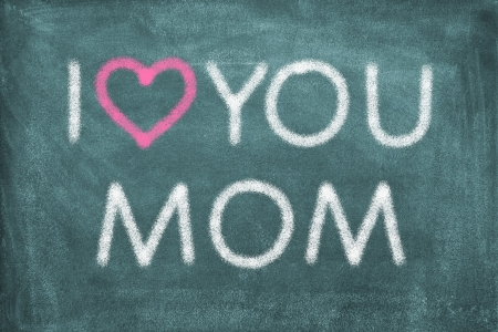 i love you: Blackboard with lettering I love you mom