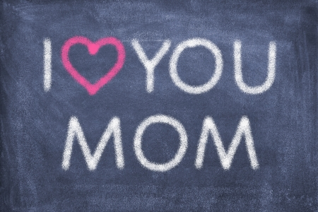 mother s love: Blackboard with lettering I love you mom