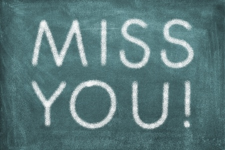 miss you: Blackboard with lettering miss you