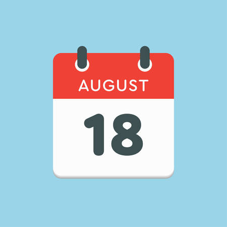 Vector icon calendar day - 18 August. Days of the year. Vector illustration flat style. Date day of month Sunday, Monday, Tuesday, Wednesday, Thursday, Friday, Saturday. Summer holidays in spring August. Ilustracja