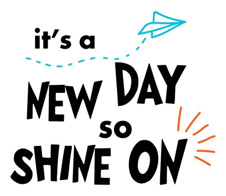 Its a new day so shine on. Motivational quote. Wall decal to decorate home or office. Sticker concept and slogan. Vector silhouettes. Ilustração