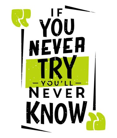 If You Never Try Youll Never Know. Inspiring creative motivation quote. Vector Typography. Poster Concept.  Sticker concept with motivational quote for learning.