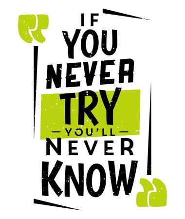 Si nunca lo intentas, nunca lo sabras. Cita de motivación creativa inspiradora. Tipografía vectorial. Concepto de cartel. Concepto de etiqueta con cita motivacional para aprender.